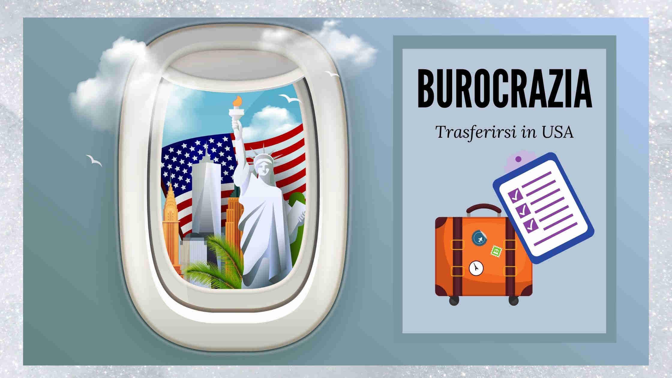 Trasferirsi in USA - Burocrazia
